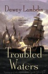 Troubled Waters (Alan Lewrie, #14) - Dewey Lambdin