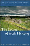 The Course of Irish History - T.W. Moody, F.X. Martin