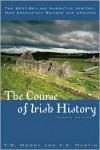 The Course of Irish History - T.W. Moody, F.X. Martin
