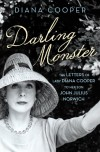 Darling Monster: The Letters of Lady Diana Cooper to her Son John Julius Norwich 1939-1952 - Diana Cooper, John Julius Norwich