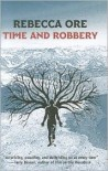 Time and Robbery - Rebecca Ore