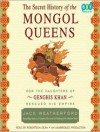 The Secret History of the Mongol Queens: How the Daughters of Genghis Khan Rescued His Empire (Audio) - Jack Weatherford