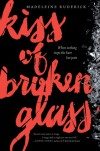 Kiss of Broken Glass - Madeleine Kuderick