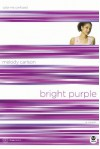 Bright Purple: Color Me Confused - Melody Carlson