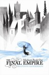 The Final Empire. Mistborn Book One - Brandon Sanderson