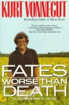 Fates Worse Than Death - Kurt Vonnegut