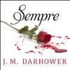 Sempre - J. M. Darhower
