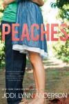 Peaches (Peaches #1) - Jodi Lynn Anderson