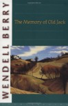 The Memory of Old Jack (Port William) - Wendell Berry
