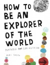 How to Be an Explorer of the World: Portable Life Museum - Keri Smith