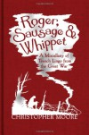 Roger, Sausage and Whippet - Christopher   Moore