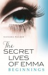 The Secret Lives of Emma: Beginnings - Natasha Walker