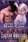 Eastern Ambitions (Compass Brothers #3) - Jayne Rylon,  Mari Carr