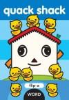 Flip-a-Word: Quack Shack - Harriet Ziefert, Yukiko Kido