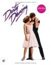 Dirty Dancing - Das große Buch zum Filmjubiläum: Das Jubiläumsbuch -