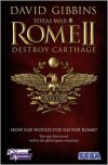 Total War Rome: Destroy Carthage - David Gibbins
