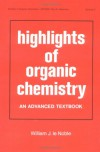 Highlights of Organic Chemistry: An Advanced Textbook - W. J. Le Noble