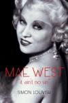 Mae West: It Ain't No Sin - Simon Louvish