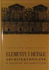 Elementy i detale architektoniczne w rozwoju historycznym - Zdzisław Mączeński
