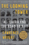 The Looming Tower: Al Qaeda and the Road to 9/11 - Lawrence Wright