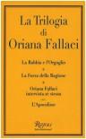 La Trilogia: La rabbia e l'orgoglio - La forza della ragione - Oriana Fallaci intervista sé stessa - L'Apocalisse - Oriana Fallaci