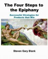 The Four Steps to the Epiphany: Successful Strategies for Products that Win - Steven Gary Blank