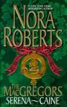 The MacGregors: Serena & Caine (MacGregors #4 & 5) - Nora Roberts