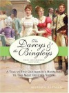 The Darcys & the Bingleys: A Tale of Two Gentlemen's Marriages to Two Most Devoted Sisters - Marsha Altman
