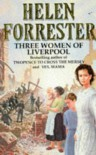Three Women of Liverpool - Helen Forrester