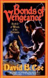 Bonds of Vengeance  - David B. Coe