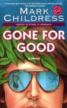 Gone for Good - Mark Childress