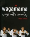 Wagamama: Ways With Noodles - Hugo Arnold