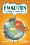 Evolution: The Story of Life on Earth - Jay Hosler, Kevin Cannon, Zander Cannon