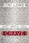 Not Until You Part III: Not Until You Crave - Roni Loren