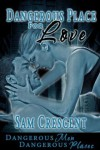 Dangerous Place For Love - Sam Crescent