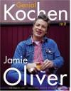 Genial Kochen Mit Jamie Oliver - Jamie Oliver