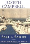 Sake and Satori: Japan - Joseph Campbell, David Kudler