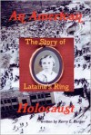 An American Holocaust: The Story of Lataine's Ring - Kerry Barger