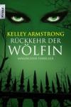 Rückkehr der Wölfin  - Kelley Armstrong