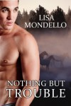 Nothing But Trouble - a Western Romance - Lisa Mondello
