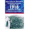 The Imperial War Museum Book of 1918: Year of Victory - Malcolm Brown