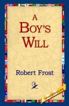 A Boy's Will - Robert Frost