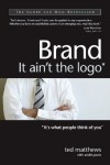 Brand: It Ain't the LOGO* - Ted Matthews