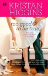 Too Good To Be True (Hqn) 1st (first) edition by Higgins, Kristan published by HQN Books (2010) [Mass Market Paperback] - --N/A--