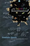 The Beautiful Miscellaneous - Dominic Smith