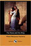 The Rose and the Ring (Dodo Press) - William Makepeace Thackeray
