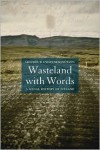 Wasteland with Words: A Social History of Iceland - Sigurdur Gylfi Magnusson