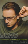 Bono: In Conversation with Michka Assayas - Michka Assayas