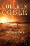 Seagrass Pier - Colleen Coble