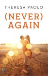 (Never) Again - Theresa Paolo